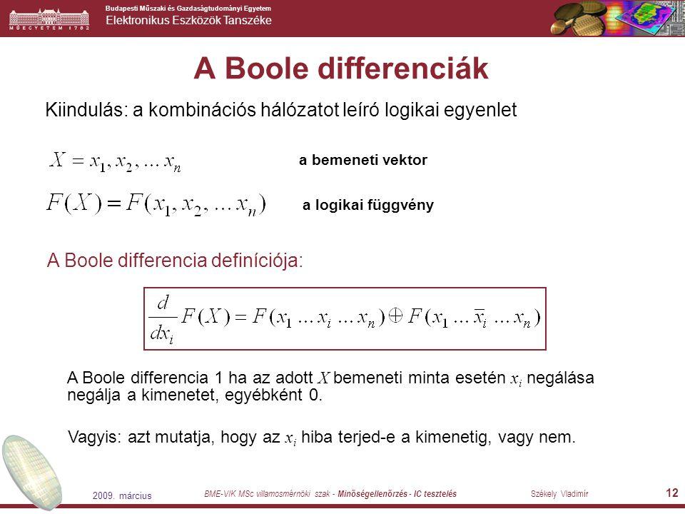 A Boole differenciák Kiindulás: a kombinációs hálózatot leíró logikai egyenlet. a bemeneti vektor.