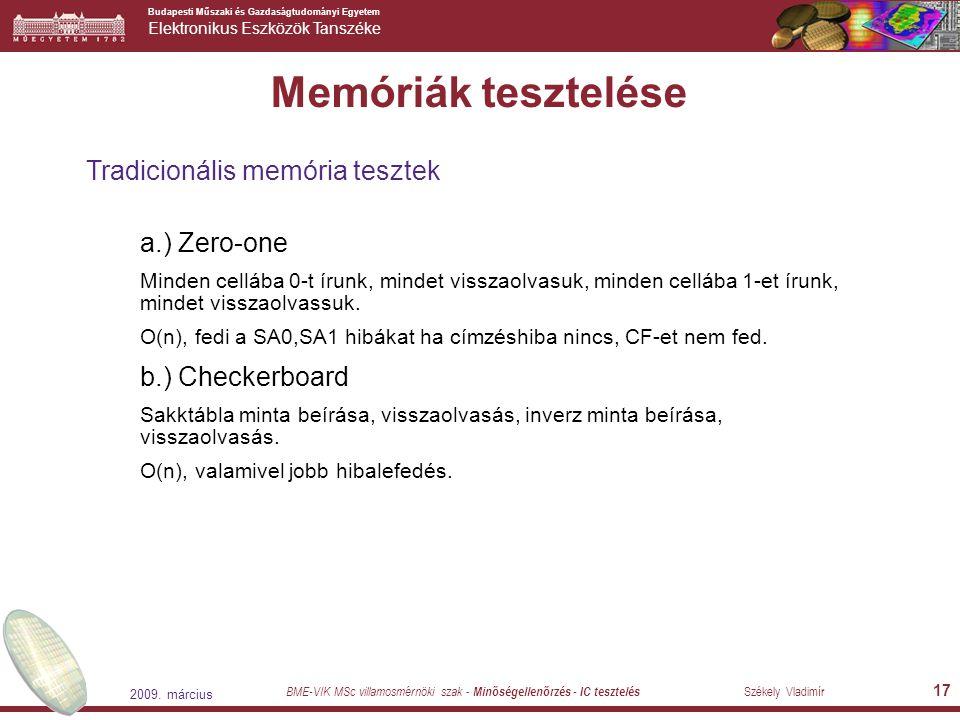 Memóriák tesztelése Tradicionális memória tesztek a.) Zero-one
