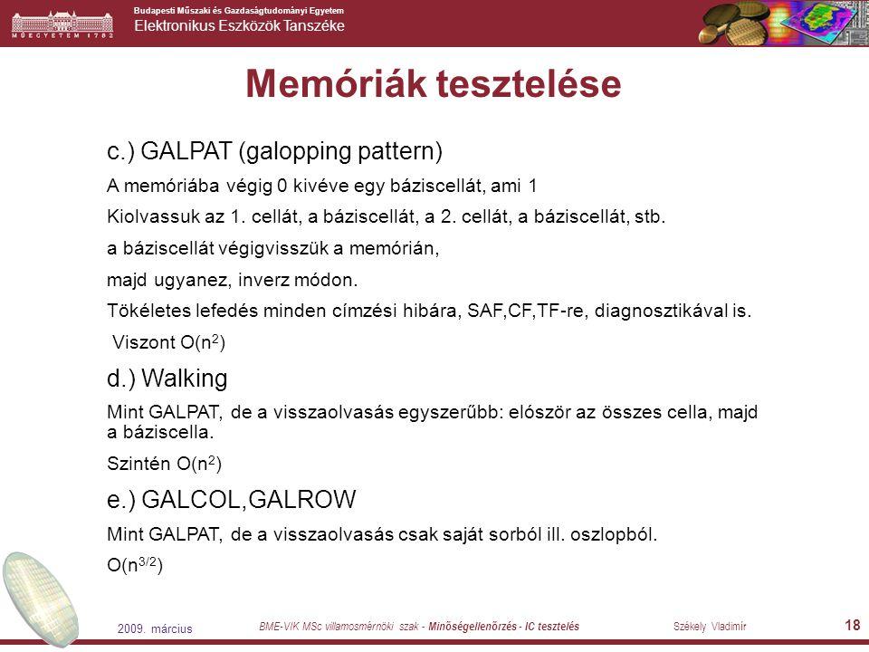 Memóriák tesztelése c.) GALPAT (galopping pattern) d.) Walking