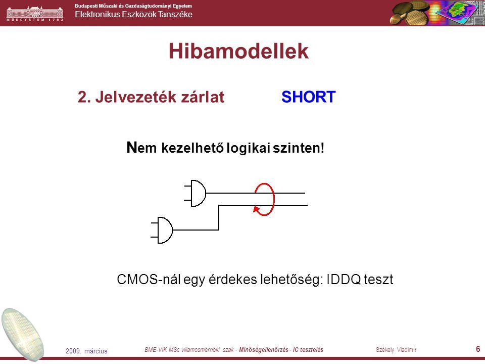 CMOS-nál egy érdekes lehetőség: IDDQ teszt