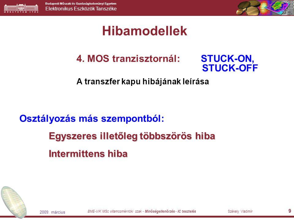 Hibamodellek 4. MOS tranzisztornál: STUCK-ON, STUCK-OFF