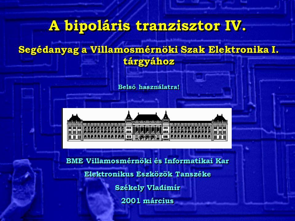 A bipoláris tranzisztor IV.