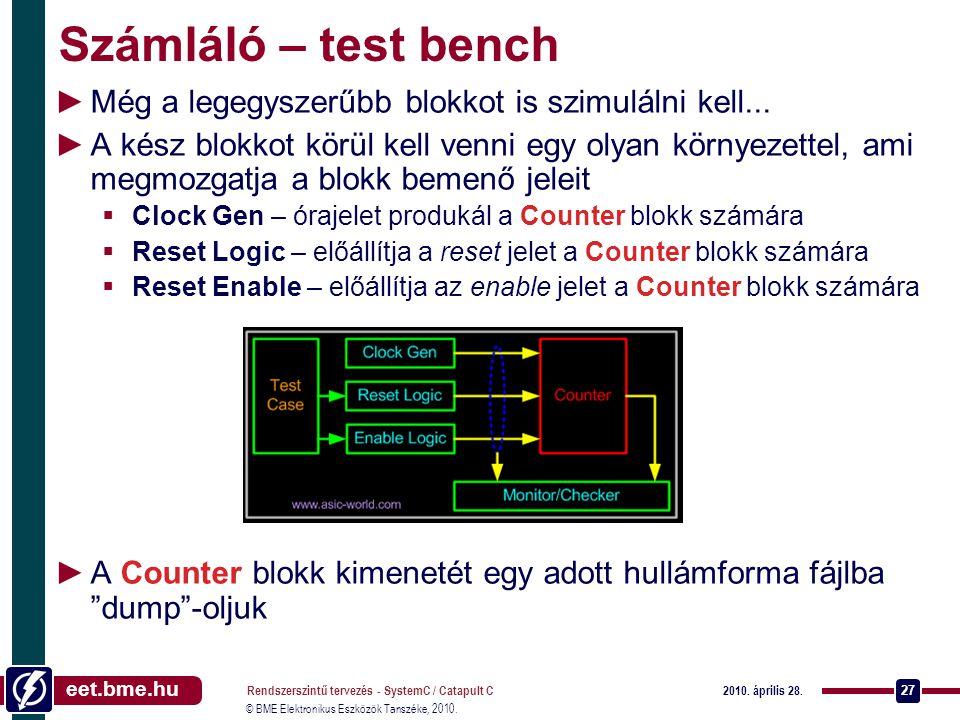Számláló – test bench Még a legegyszerűbb blokkot is szimulálni kell...