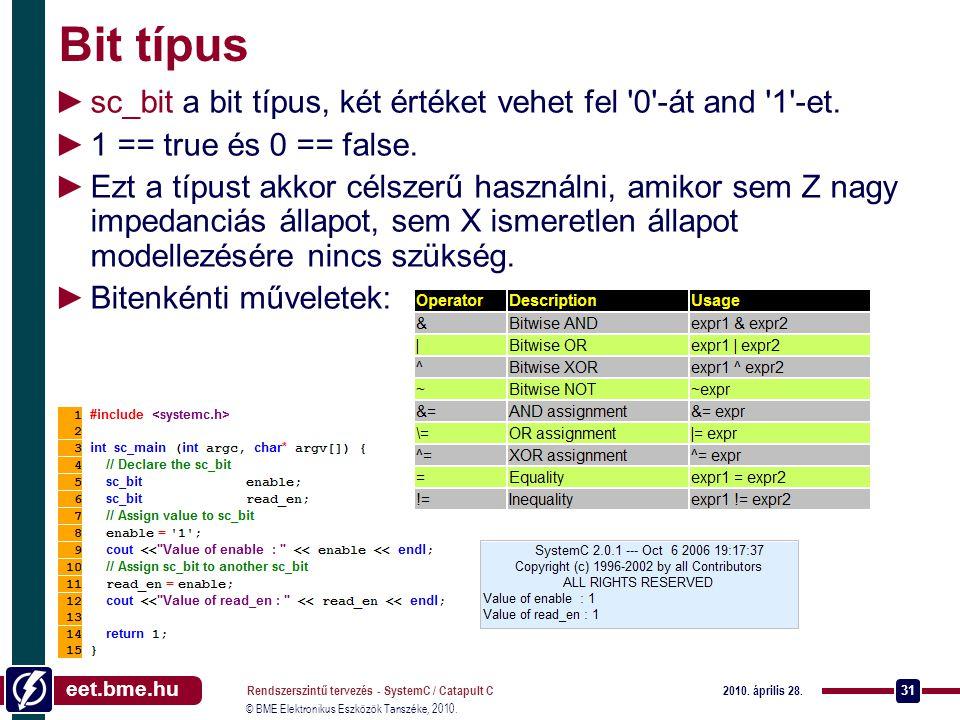 Bit típus sc_bit a bit típus, két értéket vehet fel 0 -át and 1 -et.