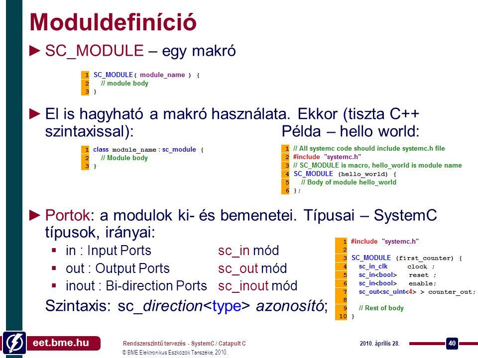 Moduldefiníció SC_MODULE – egy makró