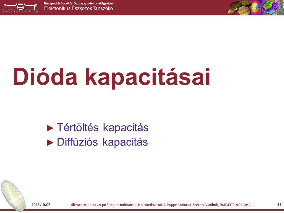 Dióda kapacitásai Tértöltés kapacitás Diffúziós kapacitás 2013-10-02