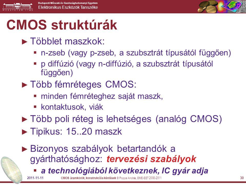 CMOS struktúrák Többlet maszkok: Több fémréteges CMOS: