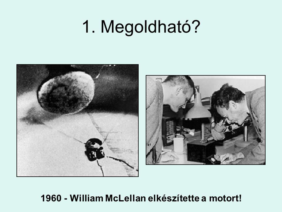 1960 - William McLellan elkészítette a motort!