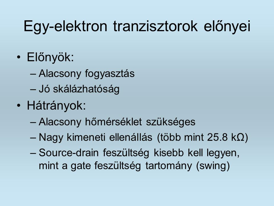 Egy-elektron tranzisztorok előnyei