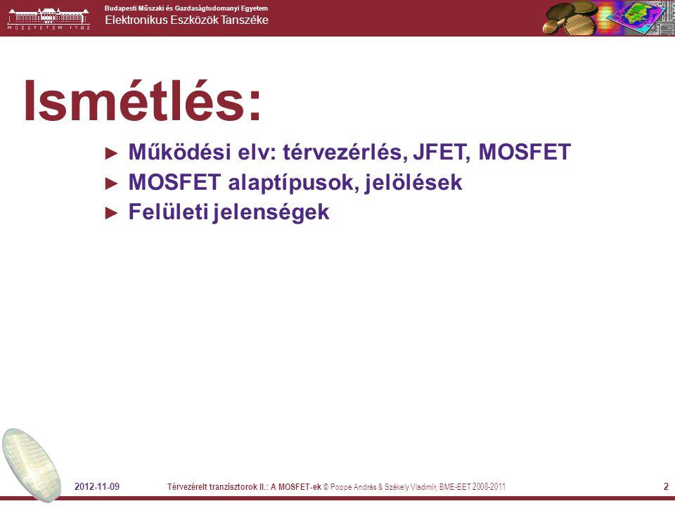 Ismétlés: Működési elv: térvezérlés, JFET, MOSFET