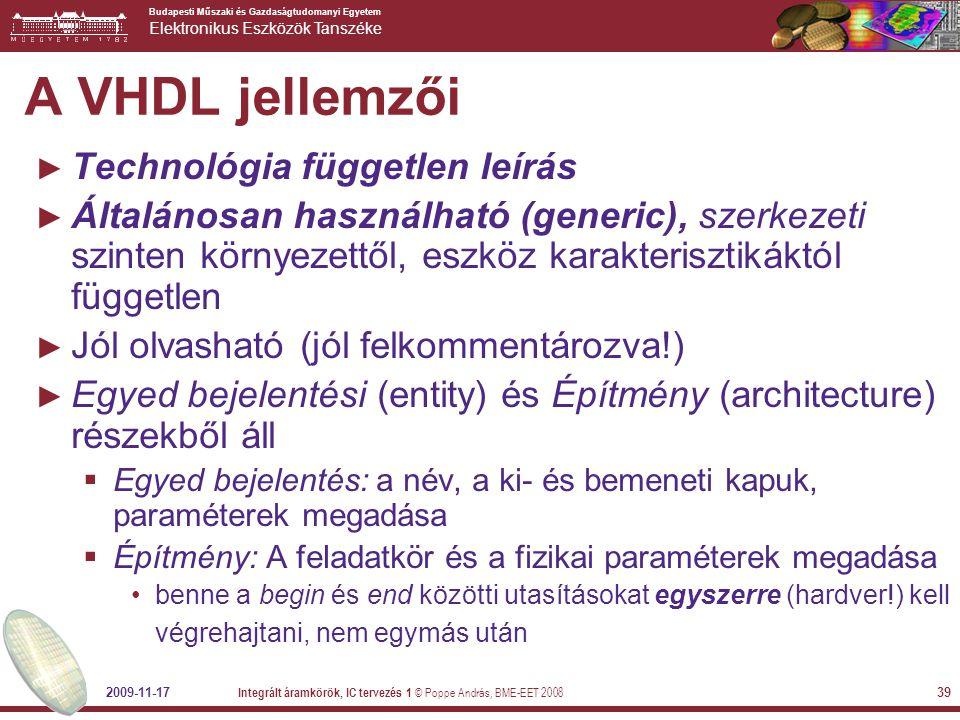 A VHDL jellemzői Technológia független leírás