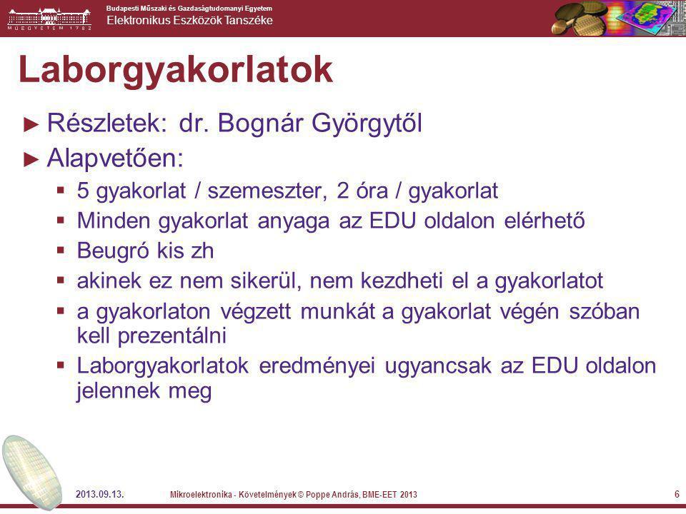 Laborgyakorlatok Részletek: dr. Bognár Györgytől Alapvetően: