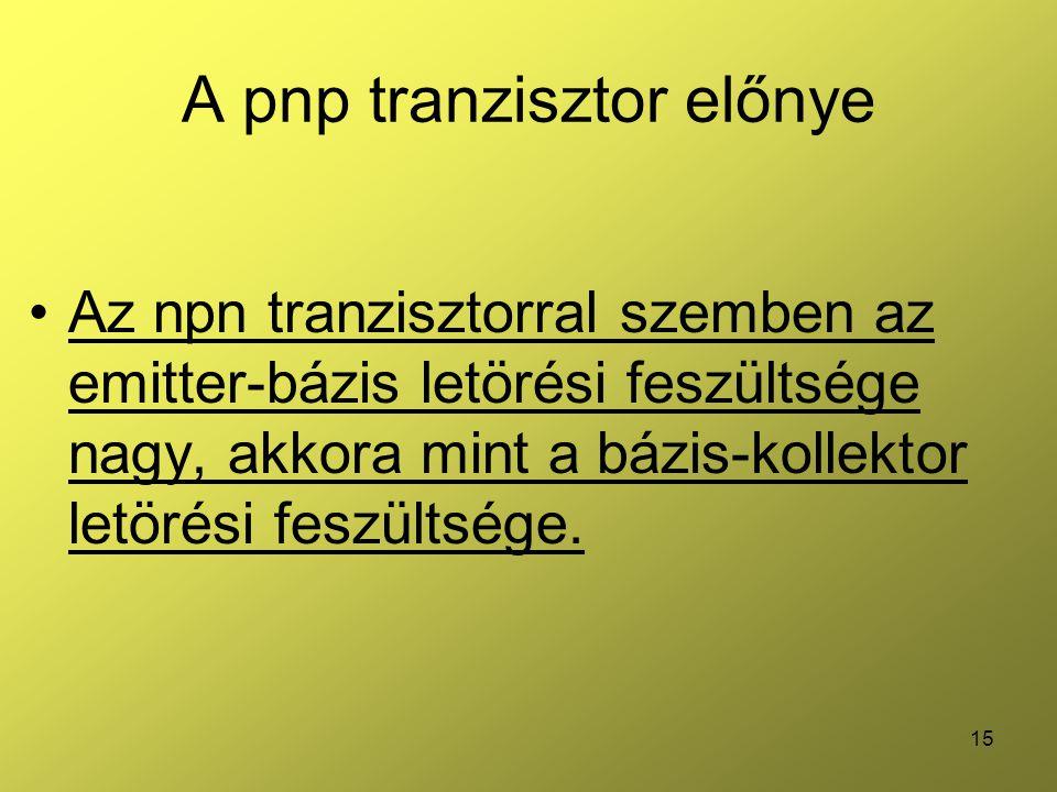 A pnp tranzisztor előnye
