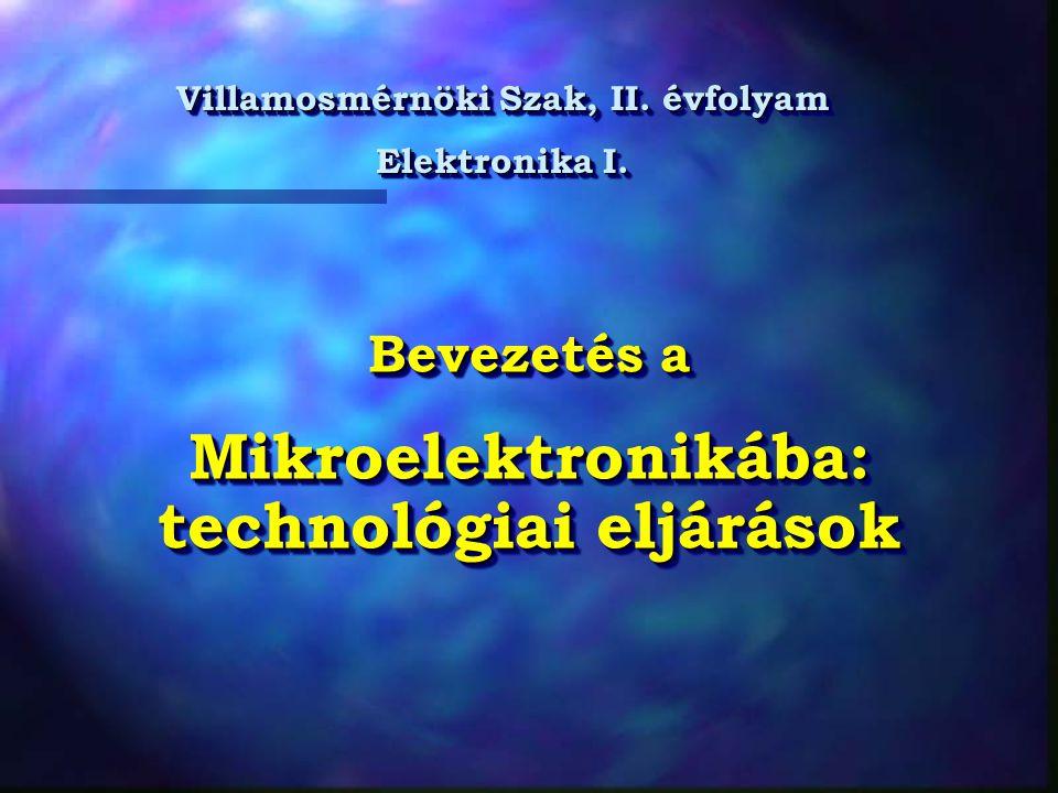 Mikroelektronikába: technológiai eljárások