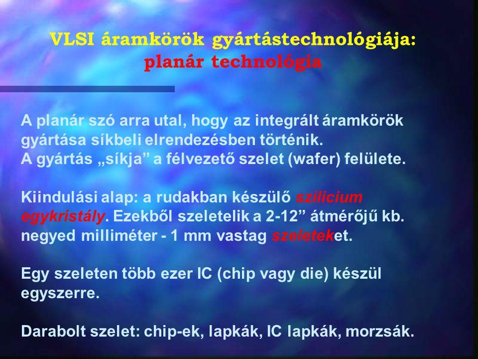 VLSI áramkörök gyártástechnológiája: planár technológia