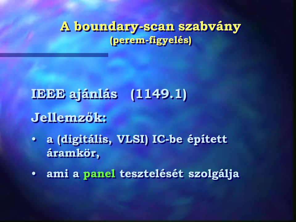 A boundary-scan szabvány (perem-figyelés)