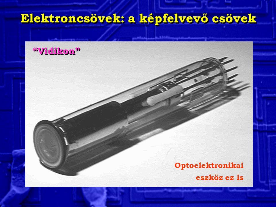 Elektroncsövek: a képfelvevő csövek