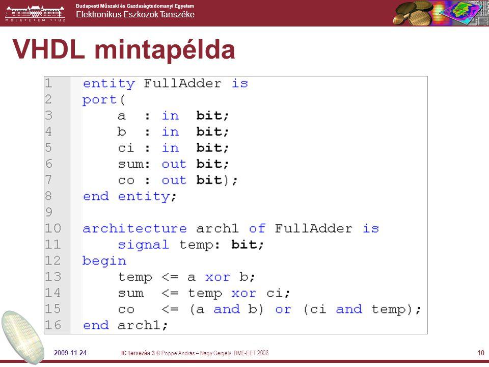 VHDL mintapélda 2009-11-24 IC tervezés 3 © Poppe András – Nagy Gergely, BME-EET 2008