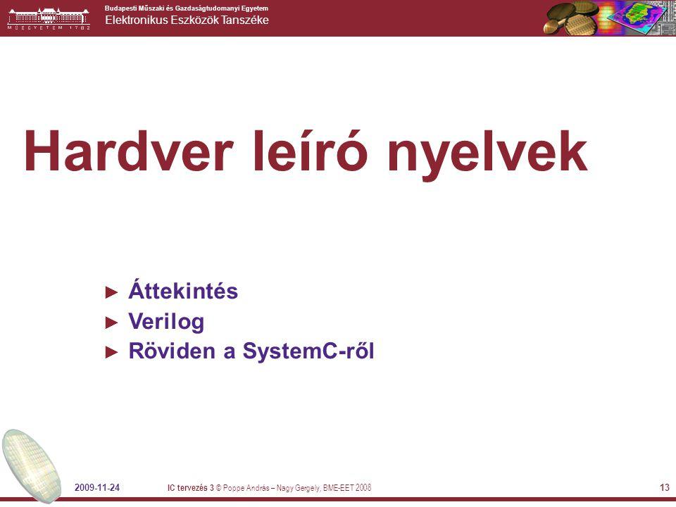 Hardver leíró nyelvek Áttekintés Verilog Röviden a SystemC-ről
