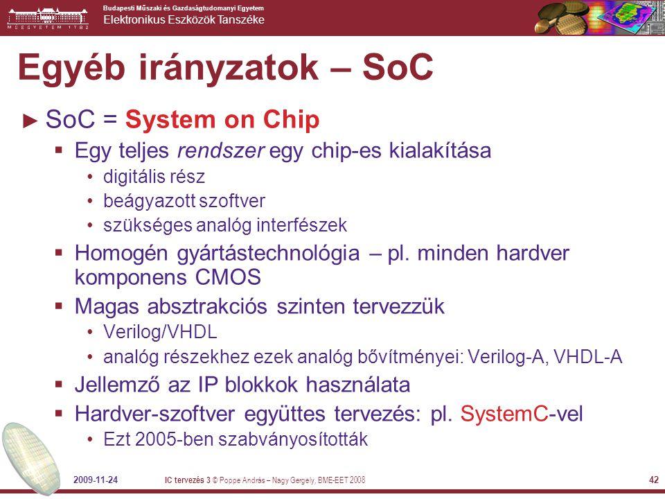 Egyéb irányzatok – SoC SoC = System on Chip