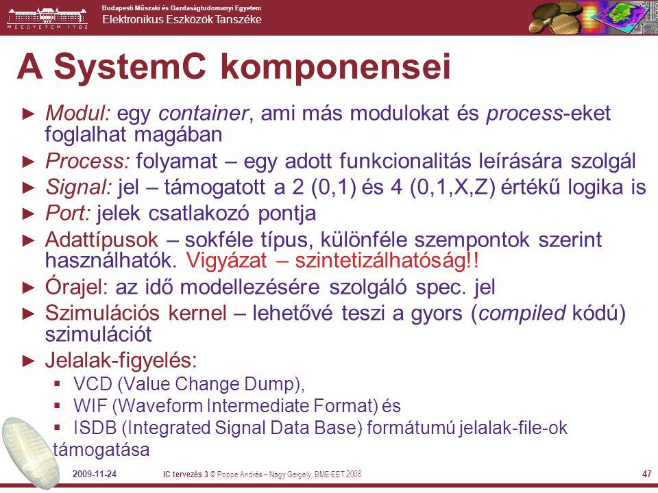 A SystemC komponensei Modul: egy container, ami más modulokat és process-eket foglalhat magában.