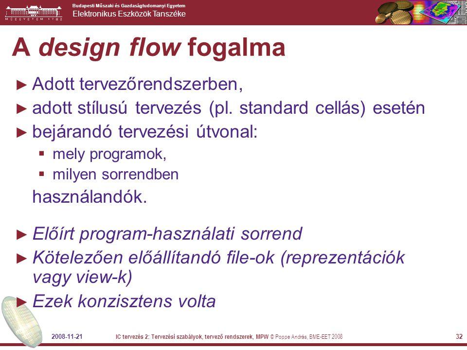 A design flow fogalma Adott tervezőrendszerben,