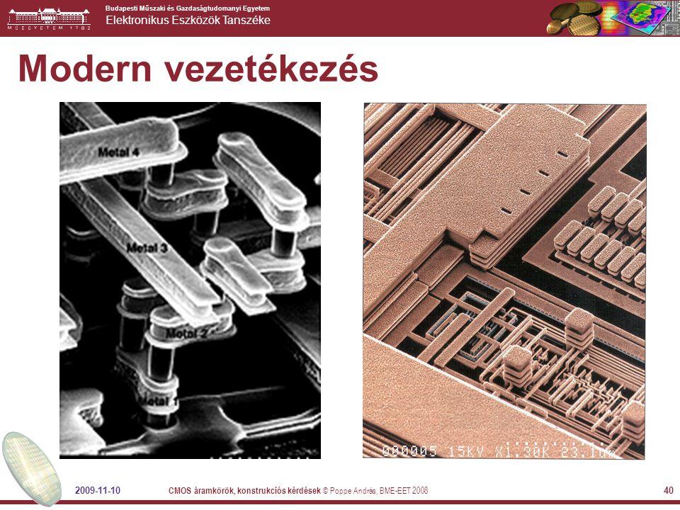 Modern vezetékezés 2009-11-10 CMOS áramkörök, konstrukciós kérdések © Poppe András, BME-EET 2008