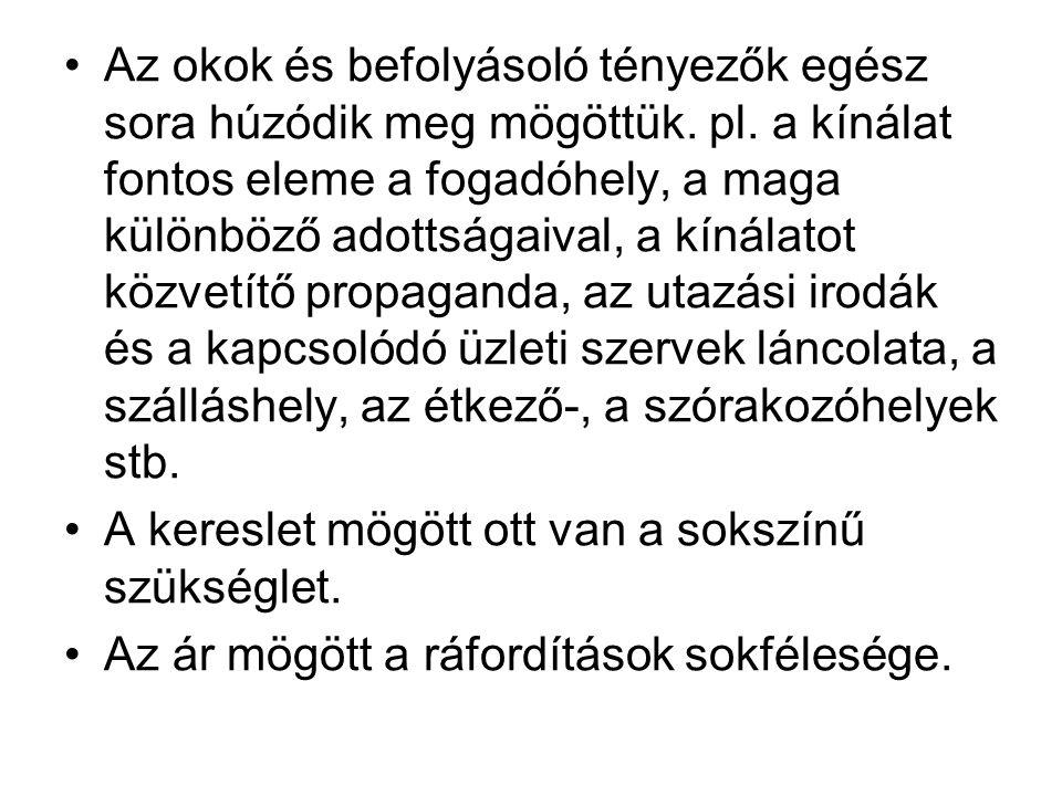 Az okok és befolyásoló tényezők egész sora húzódik meg mögöttük. pl