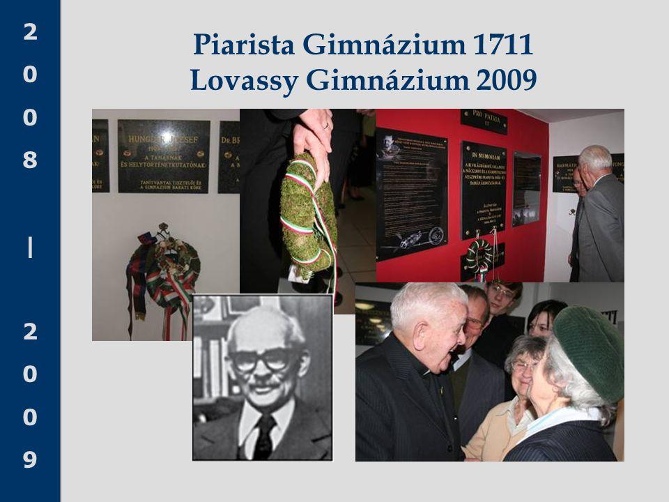 Piarista Gimnázium 1711 Lovassy Gimnázium 2009