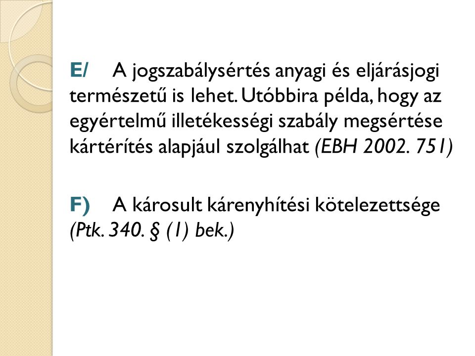 E/. A jogszabálysértés anyagi és eljárásjogi természetű is lehet