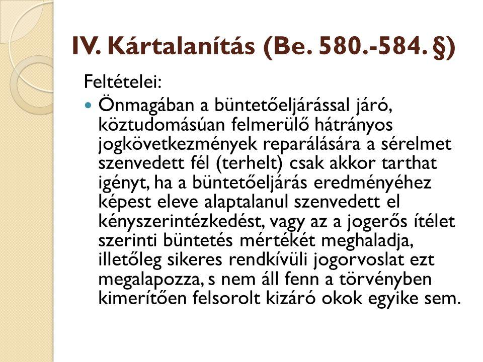 IV. Kártalanítás (Be. 580.-584. §)