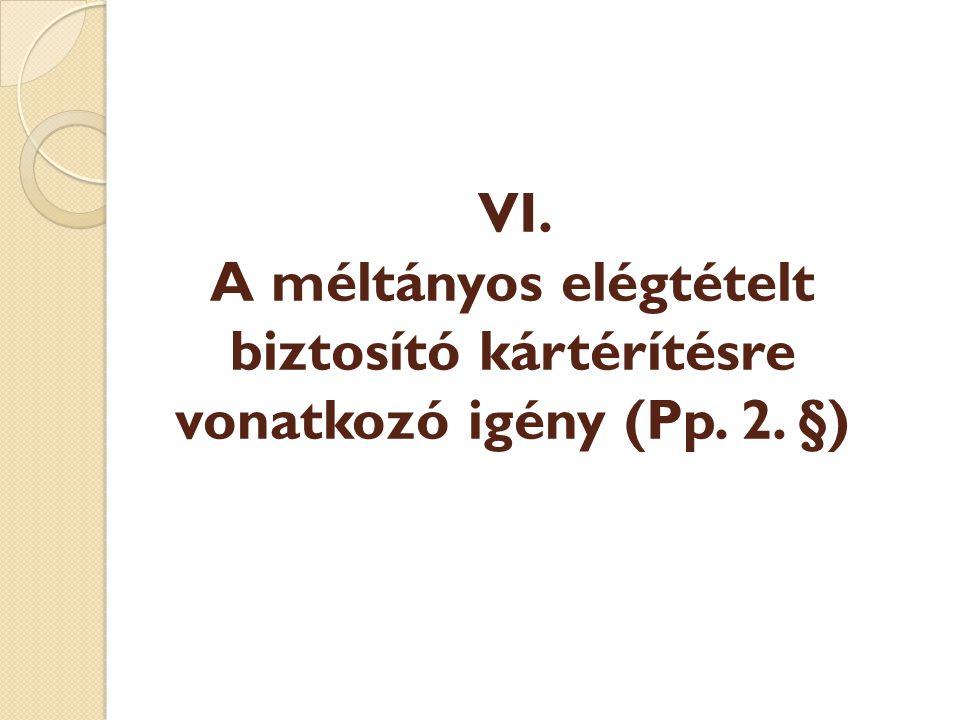 VI. A méltányos elégtételt biztosító kártérítésre vonatkozó igény (Pp