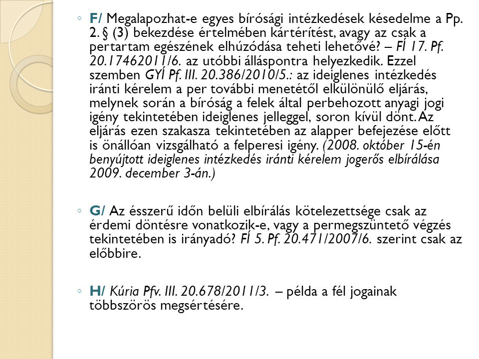 F/ Megalapozhat-e egyes bírósági intézkedések késedelme a Pp. 2