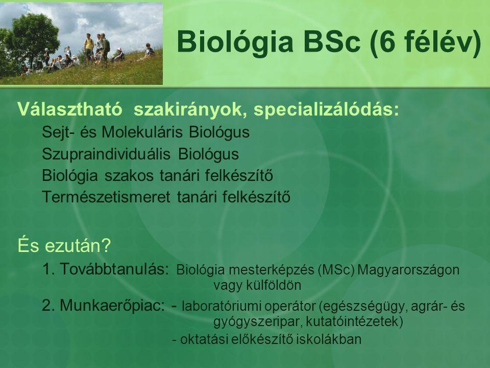 Biológia BSc (6 félév) Választható szakirányok, specializálódás: