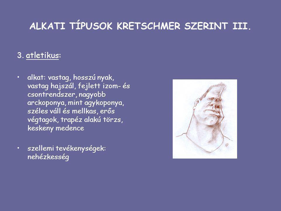 ALKATI TÍPUSOK KRETSCHMER SZERINT III.