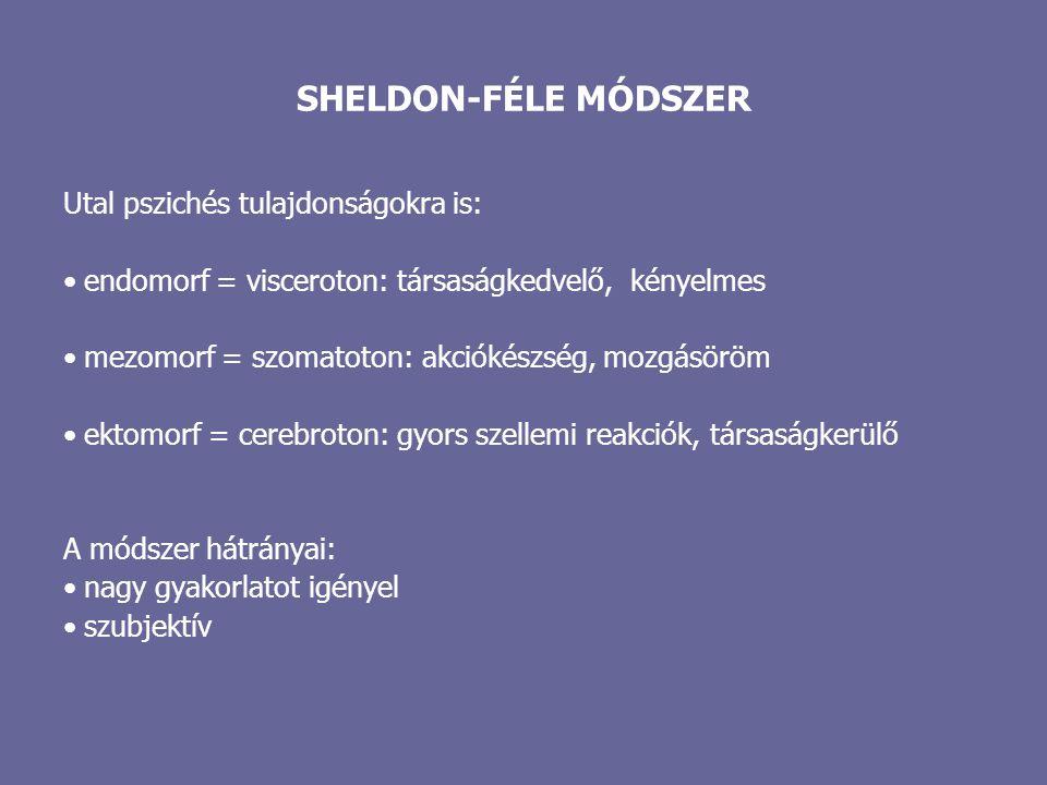 SHELDON-FÉLE MÓDSZER Utal pszichés tulajdonságokra is: