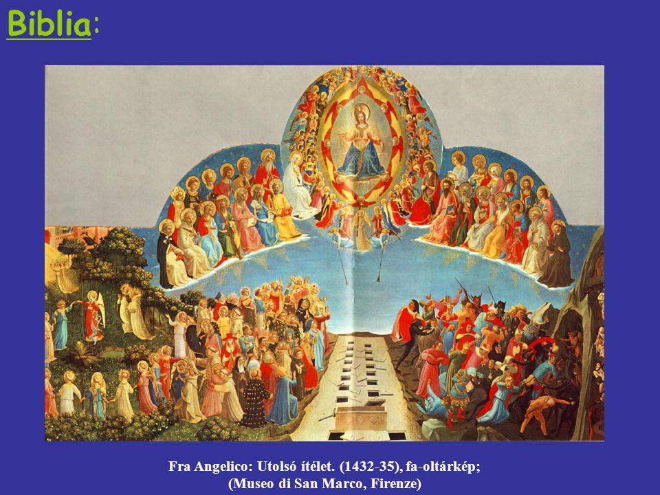 Biblia: Fra Angelico: Utolsó ítélet. (1432-35), fa-oltárkép;