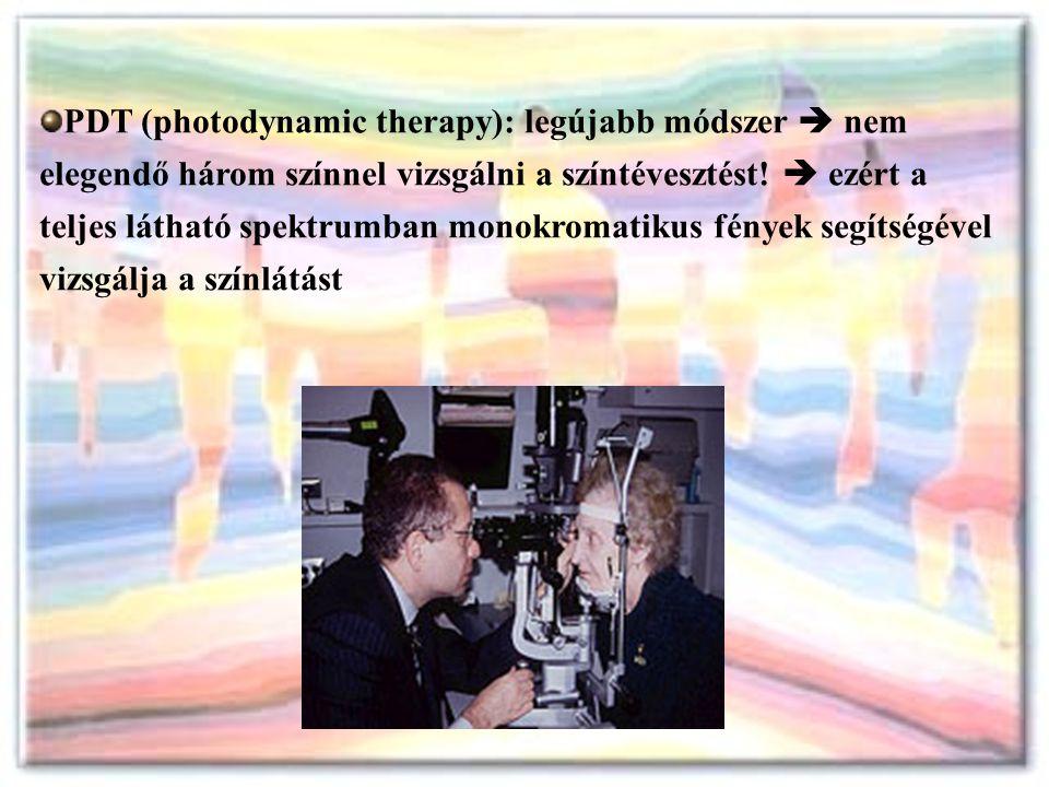 PDT (photodynamic therapy): legújabb módszer  nem elegendő három színnel vizsgálni a színtévesztést.