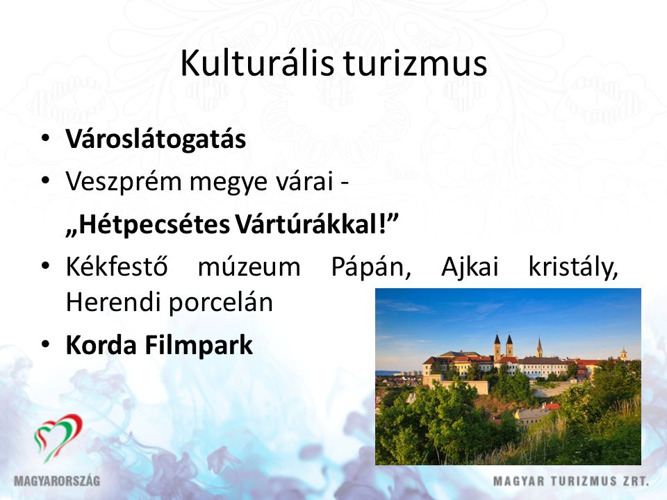 Kulturális turizmus Városlátogatás Veszprém megye várai -