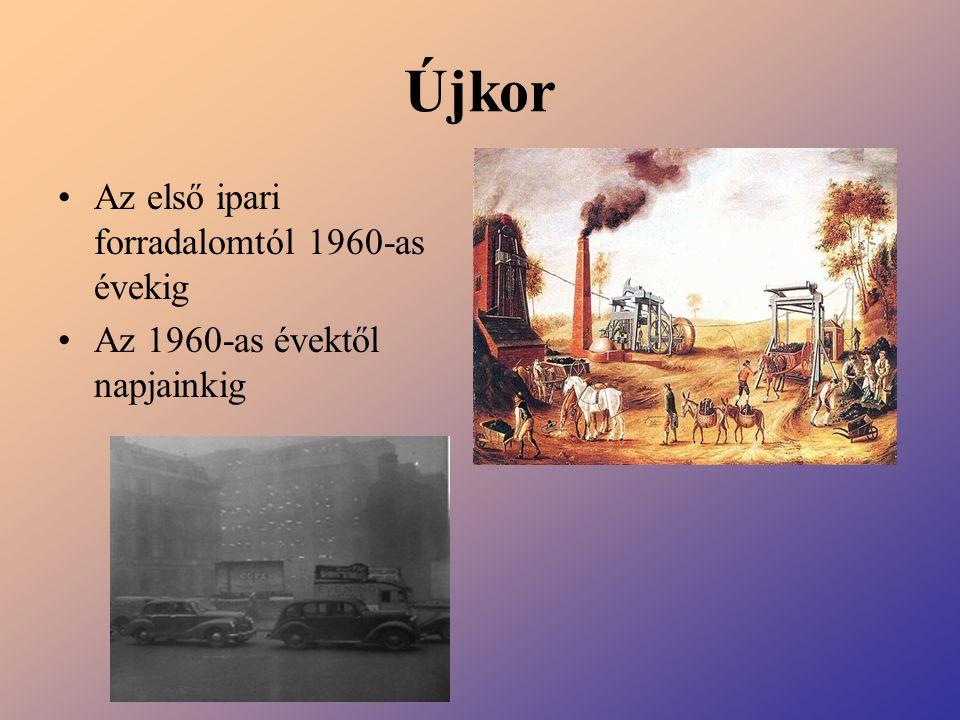 Újkor Az első ipari forradalomtól 1960-as évekig