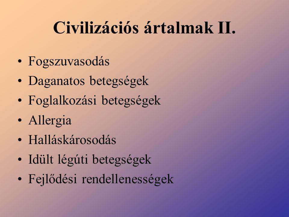 Civilizációs ártalmak II.