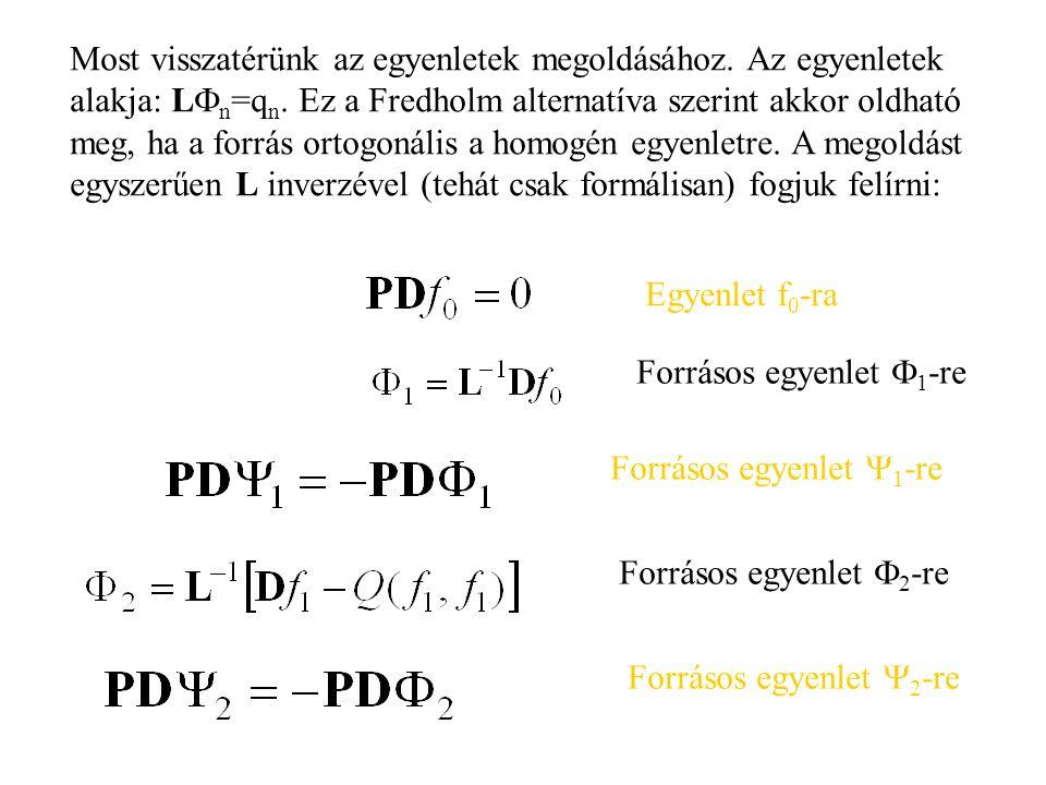 Most visszatérünk az egyenletek megoldásához. Az egyenletek