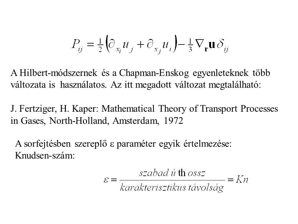 A Hilbert-módszernek és a Chapman-Enskog egyenleteknek több