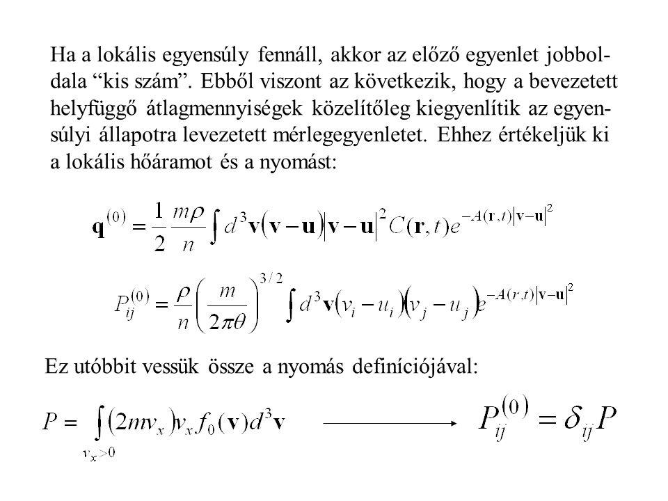 Ha a lokális egyensúly fennáll, akkor az előző egyenlet jobbol-