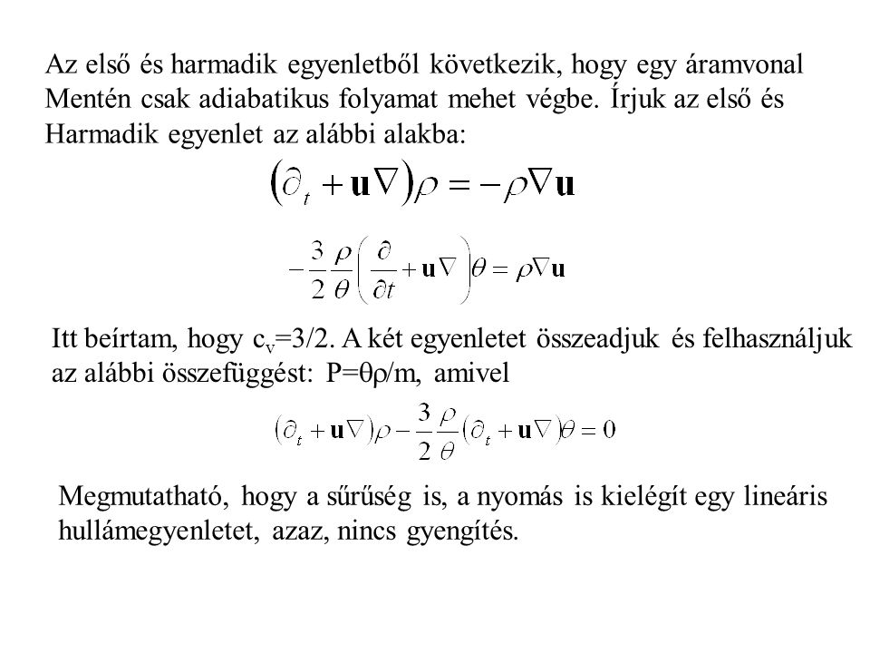 Az első és harmadik egyenletből következik, hogy egy áramvonal