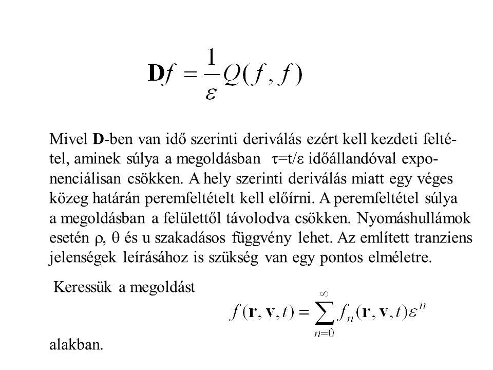 Mivel D-ben van idő szerinti deriválás ezért kell kezdeti felté-