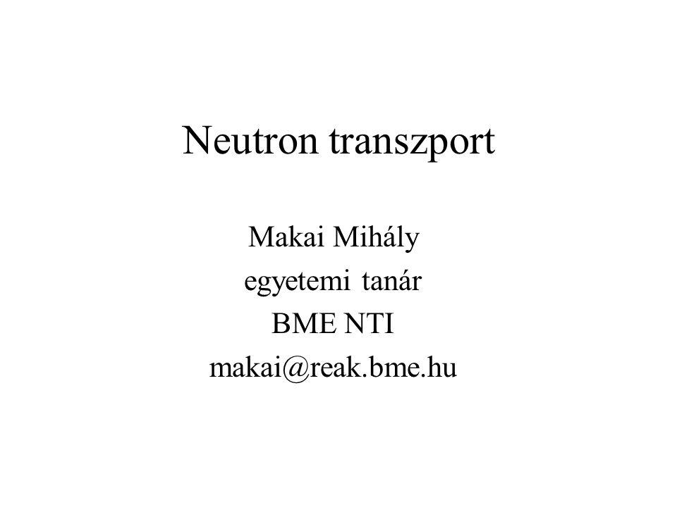 Makai Mihály egyetemi tanár BME NTI makai@reak.bme.hu