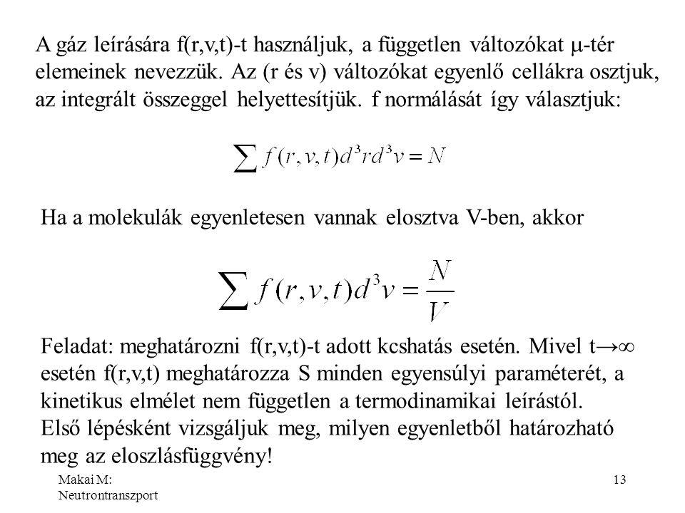 A gáz leírására f(r,v,t)-t használjuk, a független változókat m-tér