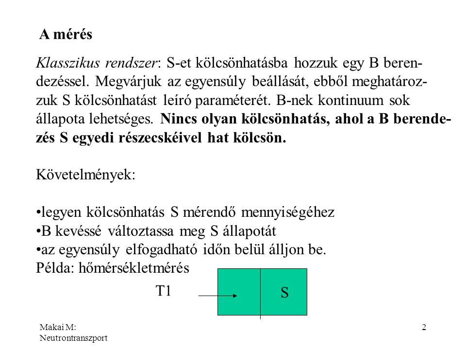 Klasszikus rendszer: S-et kölcsönhatásba hozzuk egy B beren-