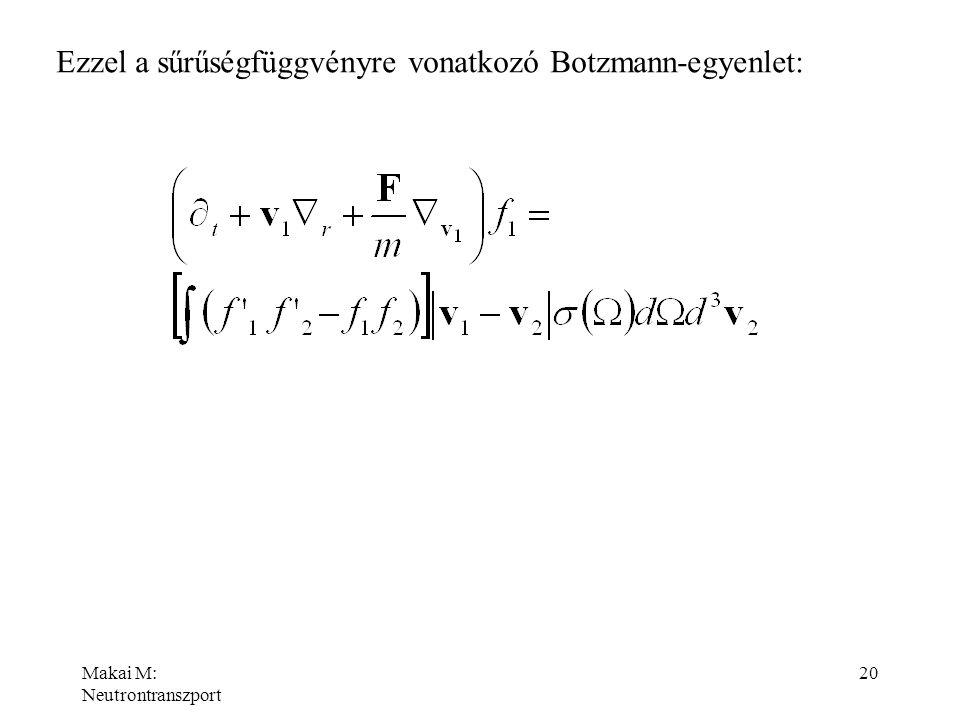 Ezzel a sűrűségfüggvényre vonatkozó Botzmann-egyenlet: